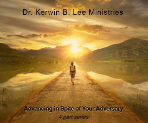 Advancing In Spite of Your Adversary DVD - Dr. Kerwin B. Lee