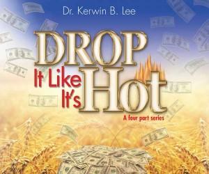 Drop it Like it's Hot Kerwin Lee