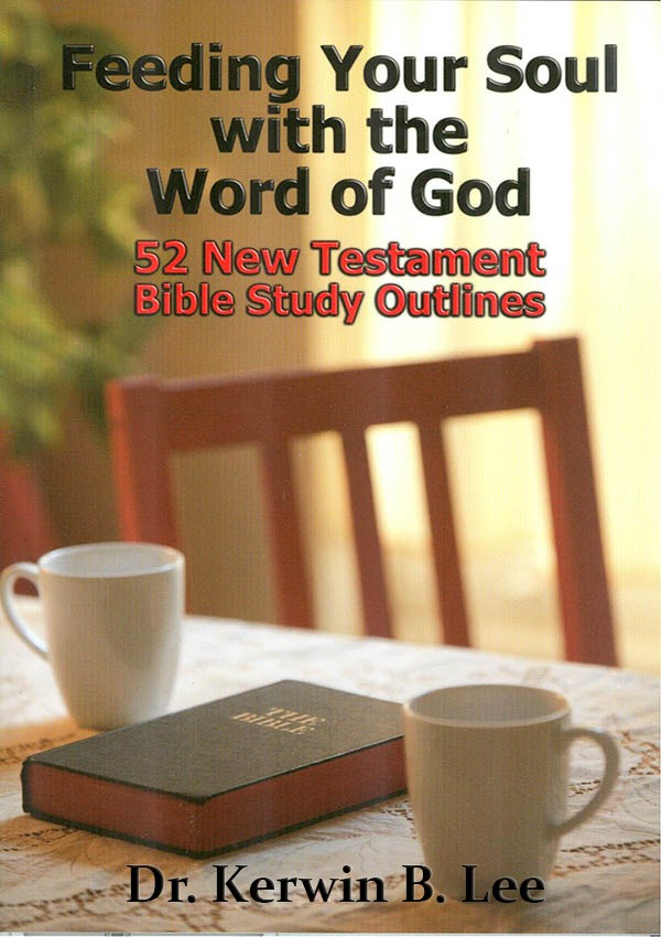 Feeding Your Soul With the Word of God - Dr. Kerwin B. Lee