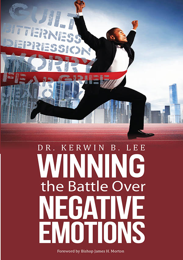 Winning the Battle Over Negative Emotions - Kerwin Lee