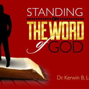 Standing on the Word of God DVD - Dr. Kerwin B. Lee