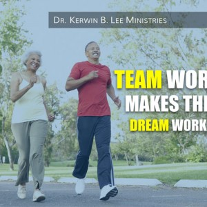 Team Work Makes The Dream Work DVD - Dr. Kerwin B. Lee