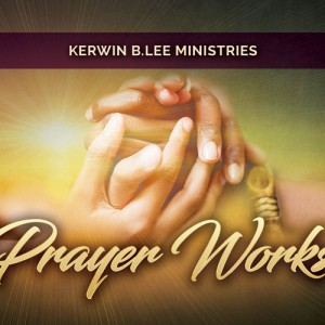 Kerwin Lee Prayer Works DVD